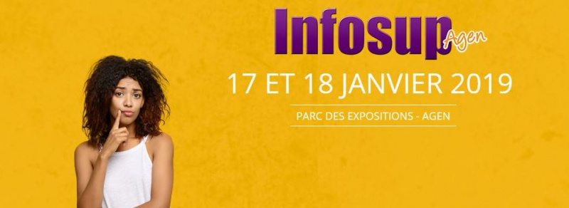 Infosup AGEN Parc des Expositions – Jeudi 17 et Vendredi 18 janvier 2019 de 9h à 17h